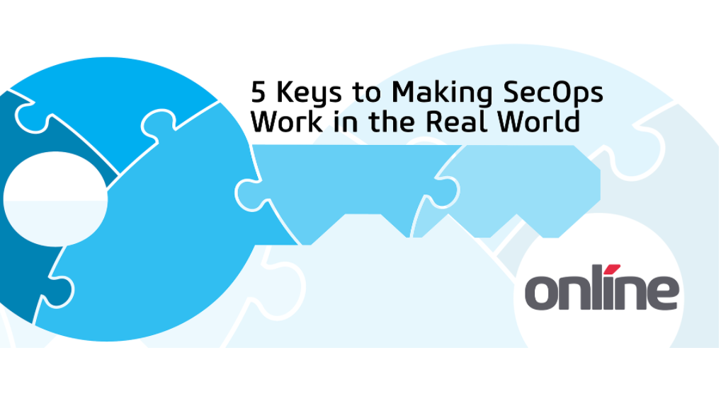5 Keys to Making SecOps Work in the Real World