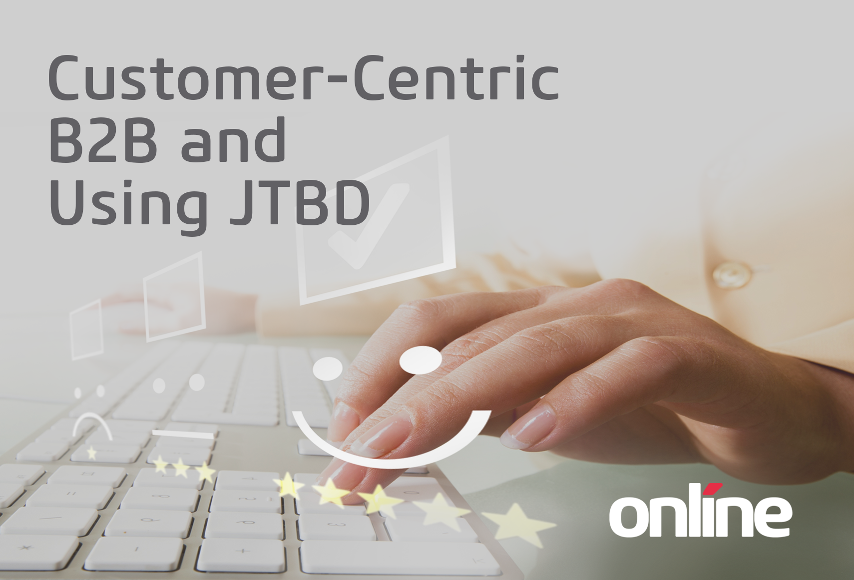 Customer centric customer experience jobs to be done JTBD